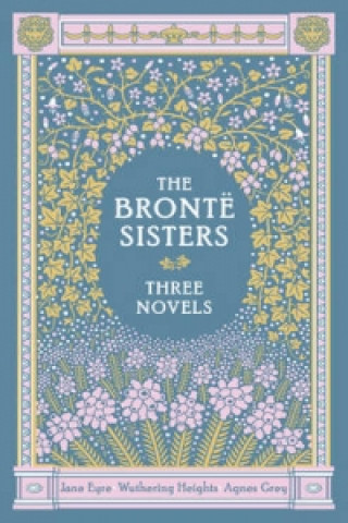 Bronte Sisters Three Novels (Barnes & Noble Collectible Classics: Omnibus Edition)