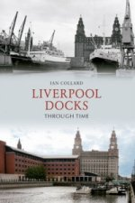 Liverpool Docks Through Time