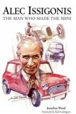 Alec Issigonis the Man Who Made the Mini