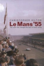 Mans '55 the Crash That Changed the Face of Motor Racing