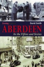 Aberdeen in the Fifties and Sixties
