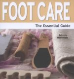 Foot Care - The Essential Guide