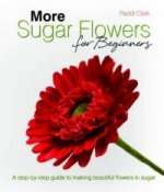 More Sugar Flowers for Beginners
