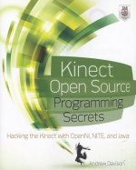 Kinect Open Source Programming Secrets: Hacking the Kinect w