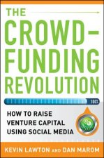Crowdfunding Revolution: How to Raise Venture Capital Using