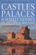 Illustrated Encyclopedia of the Castles, Palaces & Stately H