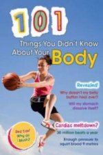 101 Things You Didn't Know About Yr Body
