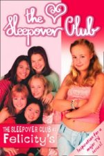 Sleepover Club at Felicity's