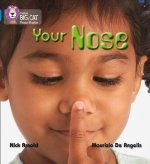 Your Nose