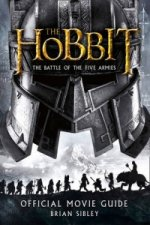 Hobbit: the Battle of the Five Armies - Official Movie Guide