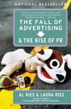 Fall of Advertising and the Rise of PR