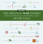 Greatest War Stories Never Told