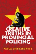 Creative Truths in Provincial Policing