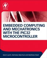 Embedded Computing and Mechatronics with the PIC32 Microcont