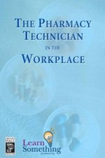 Pharmacy Technician in the Workplace, (CD-ROM Version)