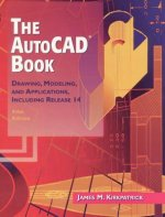 Autocad Book, the:Drawing, Modeling, and Applications Including Release 14