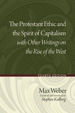 Protestant Ethic and the Spirit of Capitalism with Other Writings on the Rise of the West