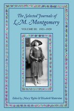 Selected Journals of Lm Montgomery Volume III 1921-1929