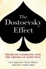 Dostoevsky Effect: Problem Gambling and the Origins of Addiction