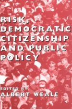 Risk, Democratic Citizenship and Public Policy