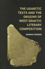 Ugaritic Texts and the Origins of West-semitic Literary Composition