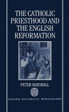 Catholic Priesthood and the English Reformation