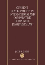 Current Developments in International and Comparative Corporate Insolvency Law
