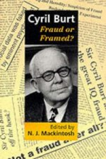 Cyril Burt: Fraud or Framed?