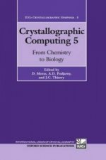 Crystallographic Computing 5: From Chemistry to Biology
