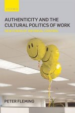 Authenticity and the Cultural Politics of Work