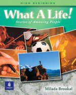 What a Life! Stories of Amazing People 2 (Intermediate)
