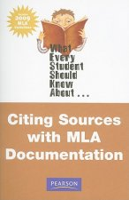 What Every Student Should Know About Citing Sources with MLA Documentation, Update Edition