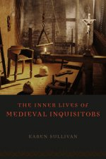 Inner Lives of Medieval Inquisitors