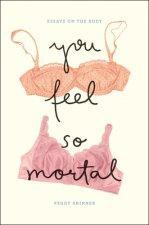 You Feel So Mortal