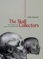 Skull Collectors - Race, Science, and America`s Unburied Dead