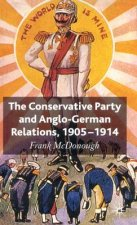 Conservative Party and Anglo-German Relations, 1905-1914