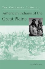 Columbia Guide to American Indians of the Great Plains
