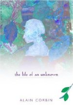 Life of an Unknown