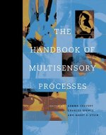 Handbook of Multisensory Processes