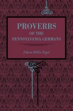 Proverbs of the Pennsylvania Germans