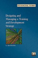 Designing and Managing a Training and Development Strategy