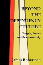 Beyond the Dependency Culture