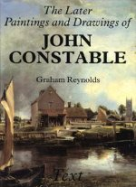 Later Paintings and Drawings of John Constable