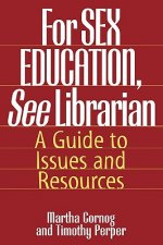For Sex Education, See Librarian