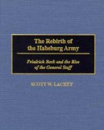 Rebirth of the Habsburg Army