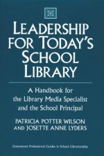Leadership for Today's School Library