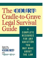 Court TV Cradle-to-Grave Legal Survival Guide