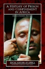 A History of Prison and Confinement in Africa