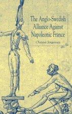 Anglo-Swedish Alliance Against Napoleonic France