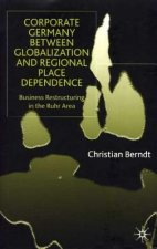 Corporate Germany Between Globalization and Regional Place Dependence